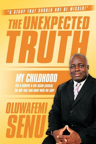 The Unexpected Truth: Live & Survive & Live Again (Lasala) the Boy That Ran Away with the Ship