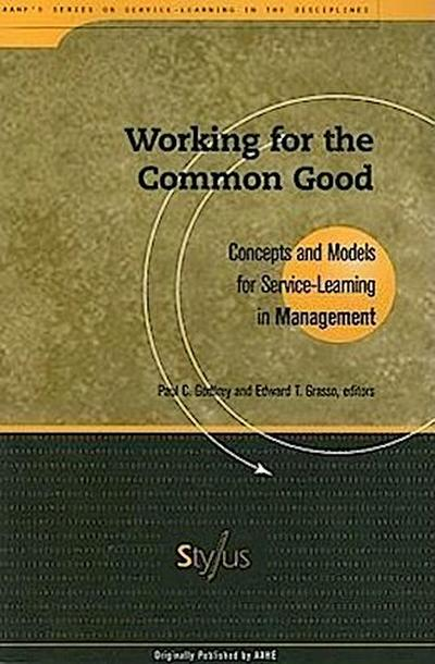Working for the Common Good: Concepts and Models for Service-Learning in Management