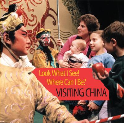 Look What I See! Where Can I Be?: Visiting China