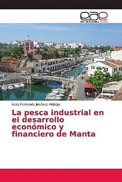 La pesca industrial en el desarrollo económico y financiero de Manta