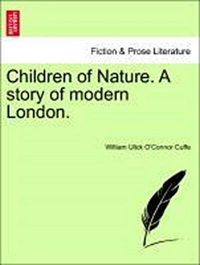 Children of Nature. A story of modern London. Vol. II