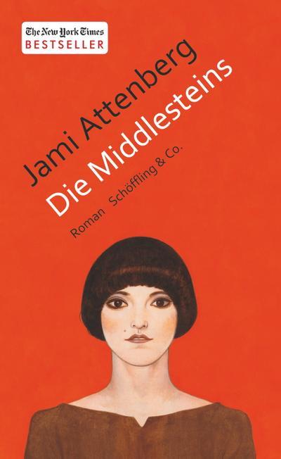 Die Middlesteins   ; Aus d. Engl. v. Christ, Barbara; Deutsch