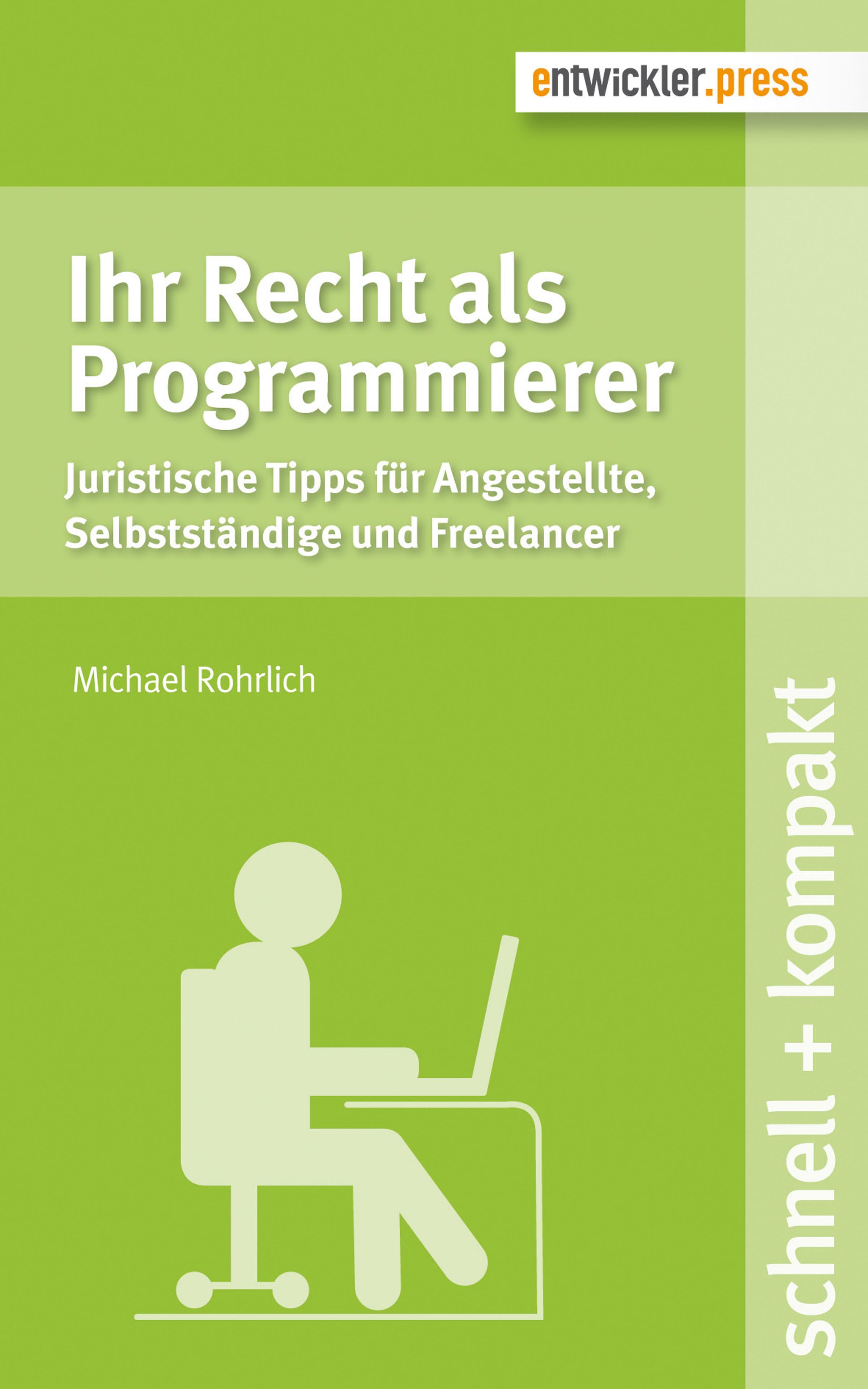 Ihr Recht als Programmierer Michael Rohrlich