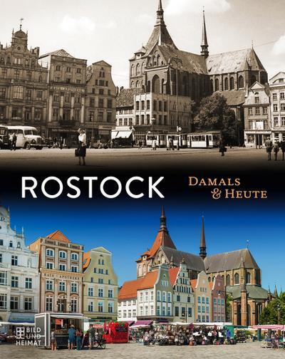 Rostock Damals & Heute