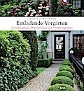 Einladende Vorgärten; Gestaltungstipps, Pflan ...