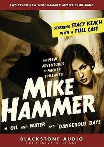 The New Adventures of Mickey Spillane's Mike Hammer: In 'Oil and Water' and 'Dangerous Days'