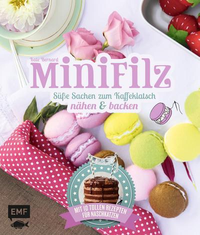 Minifilz; SÜße Sachen zum Kaffeeklatsch nähen & backen   ; Deutsch
