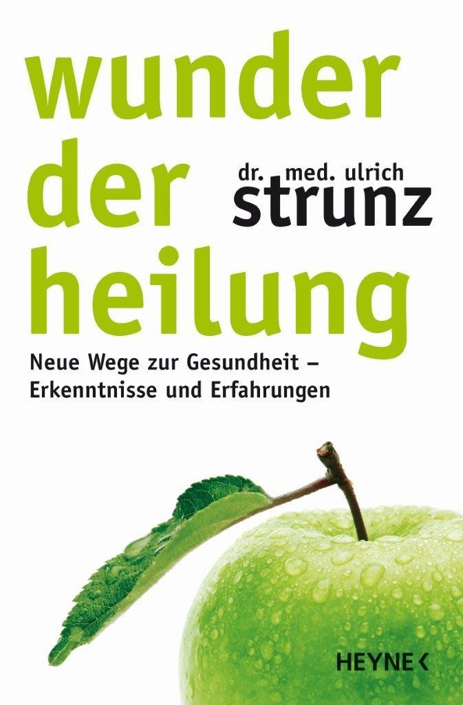 Wunder der Heilung Ulrich Strunz