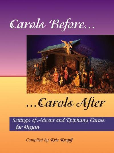 Carols Before, Carols After: Settings of Advent and Epiphany Carols