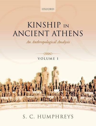 Kinship in Ancient Athens: Two-Volume Set: An Anthropological Analysis