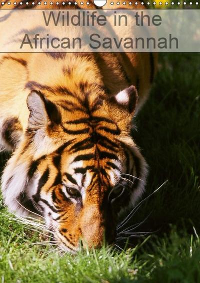 Wildlife in the African Savannah (Wall Calendar 2019 DIN A3 Portrait)