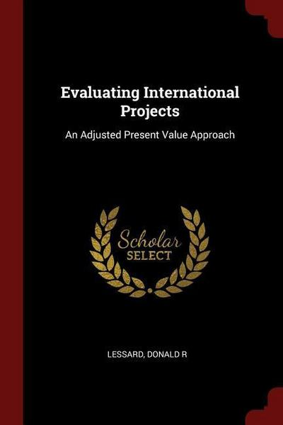 Evaluating International Projects: An Adjusted Present Value Approach