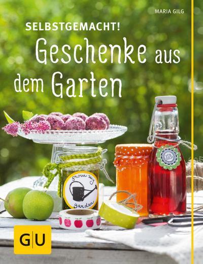 Selbstgemacht! Geschenke aus dem Garten   ; GU Garten Extra ; Deutsch; 100 Fotos -