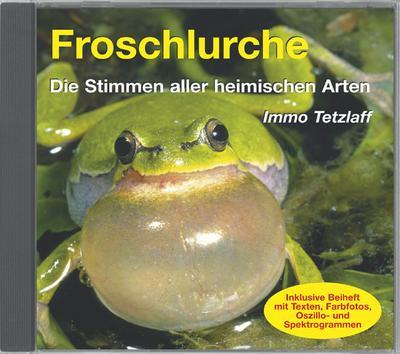 Froschlurche -  Die Stimmen aller heimischen Arten