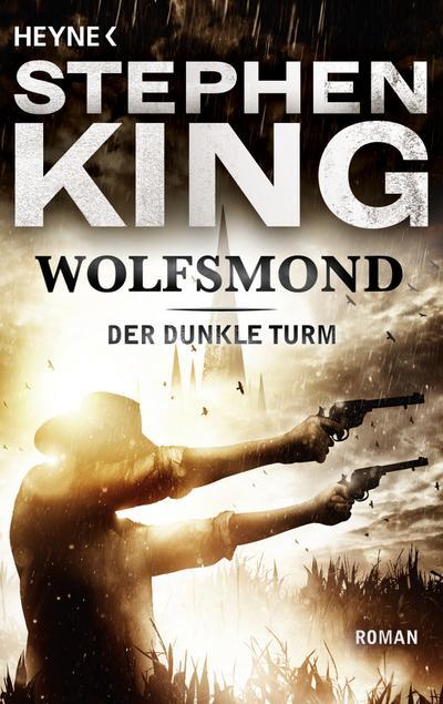 Wolfsmond: Roman (Der Dunkle Turm, Band 5)