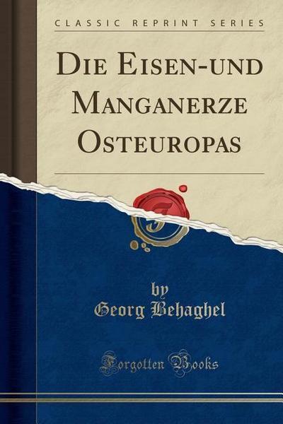 Die Eisen-Und Manganerze Osteuropas (Classic Reprint)
