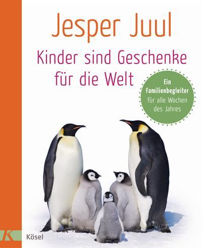 Kinder sind Geschenke für die Welt; Ein Familienbegleiter für alle Wochen des Jahres; Deutsch; Durchgehend vierfarbig, mit zahlreichen Fotos, 55 Illustr.