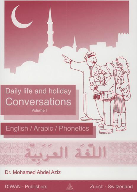Daily life and holiday conversations, Volume I Mohamed Abdel Aziz