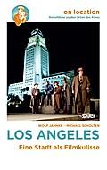Los Angeles; Eine Stadt als Filmkulisse; On l ...