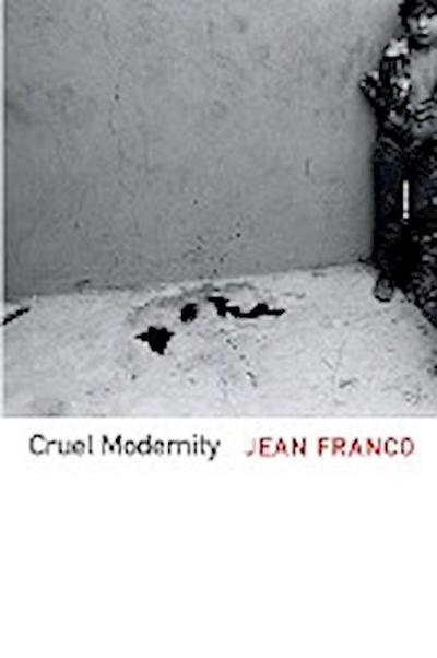 Cruel Modernity