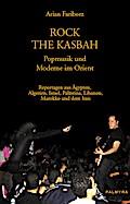 Rock the Kasbah - Popmusik und Moderne im Orient