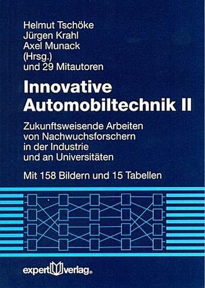 Innovative Automobiltechnik II: Zukunftsweisende Arbeiten von Nachwuchsforschern in der Industrie und an Universitäten