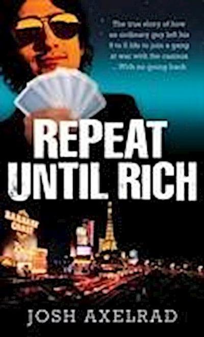 Repeat Until Rich