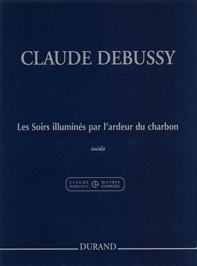 Les Soirs Illumines Par L'Ardeur Du Charbon: (Evenings Lit by the Burning Coals) for Piano