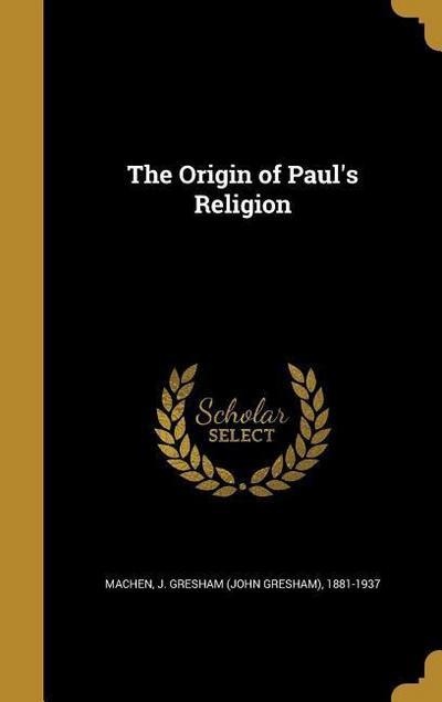 ORIGIN OF PAULS RELIGION