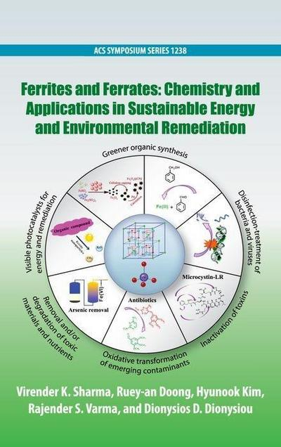 Ferrites and Ferrates: Chemistry and Applications in Sustainable Energy and Environmental Remediation