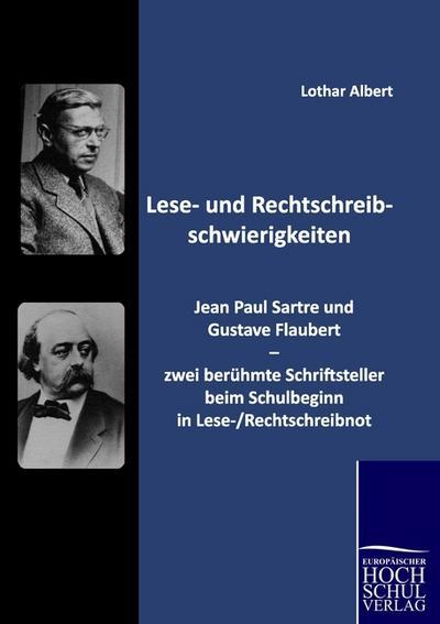 Lese- und Rechtschreibschwierigkeiten: Jean Paul Sartre und Gustave Flaubert - zwei beruehmte Schriftsteller beim Schulbeginn in Lese-/Rechtschreibnot