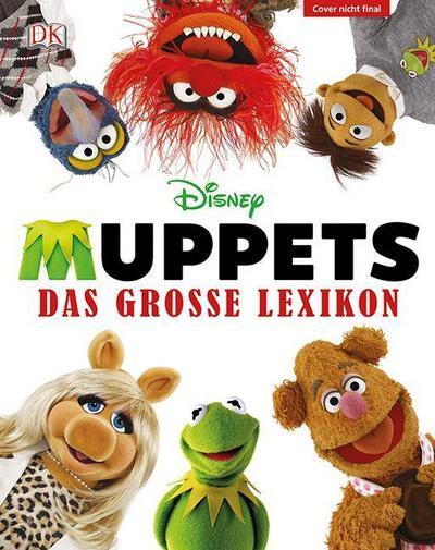 Disney Muppets; Das große Lexikon; Deutsch; über 600 Abbildungen