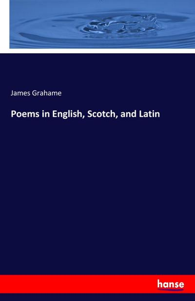 Poems in English, Scotch, and Latin