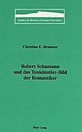 Robert Schumann und das Tonkünstler-Bild der Romantiker
