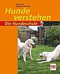 Hunde verstehen; Die Hundeschule; Deutsch; 11 ...