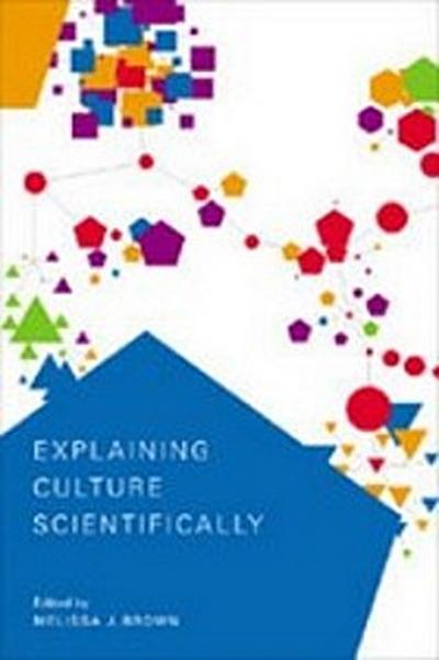 Explaining Culture Scientifically