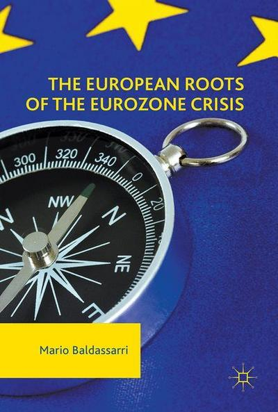 The European Roots of the Eurozone Crisis