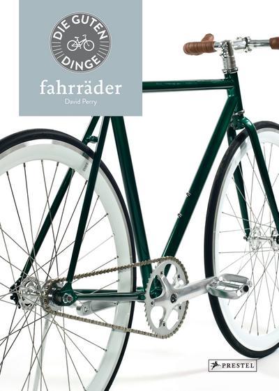 Die guten Dinge: FAHRRÄDER; Deutsch; 80 Illustr.