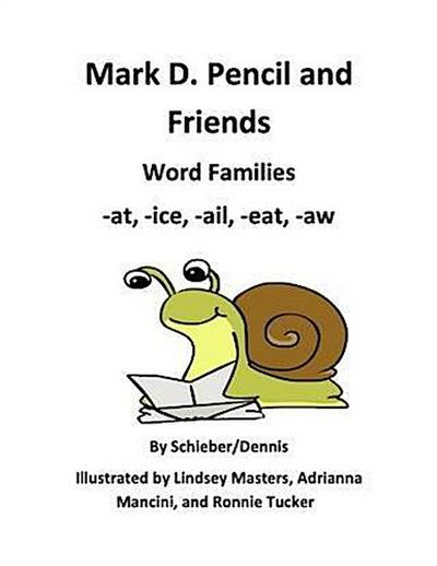 Word Family Stories -at, -ice, -ail, -eat, and -aw:  A Mark D. Pencil Book