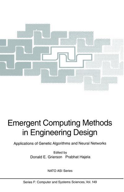 Emergent Computing Methods in Engineering Design