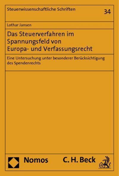 Das Steuerverfahren im Spannungsfeld von Europa- und Verfassungsrecht
