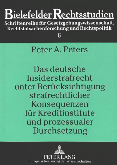 Das deutsche Insiderstrafrecht unter Berücksichtigung strafrechtlicher Konsequenzen für Kreditinstitute und prozessualer Durchsetzung