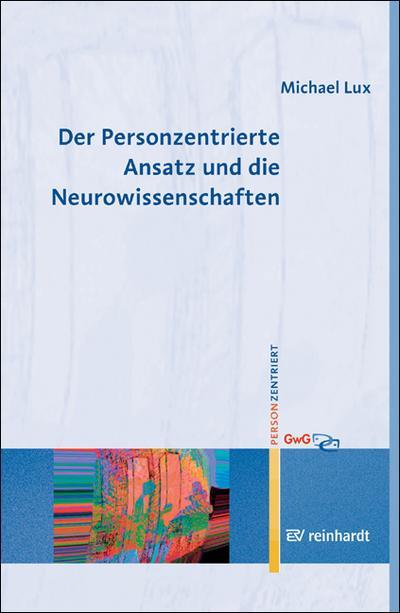 Der Personzentrierte Ansatz und die Neurowissenschaften