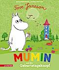 Mumin und der Geburtstagsknopf ; Die Mumins; Übers. v. Lawall, Christiane; Deutsch; durchgehend farbig illustriert