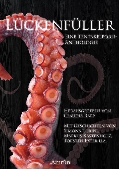 Lückenfüller - eine Tentakelporn-Anthologie
