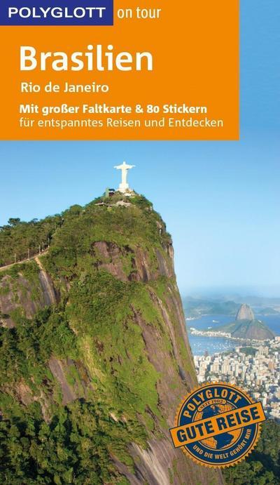 POLYGLOTT on tour Reiseführer Brasilien; Mit großer Faltkarte, 80 Stickern und individueller App; POLYGLOTT on tour; Deutsch
