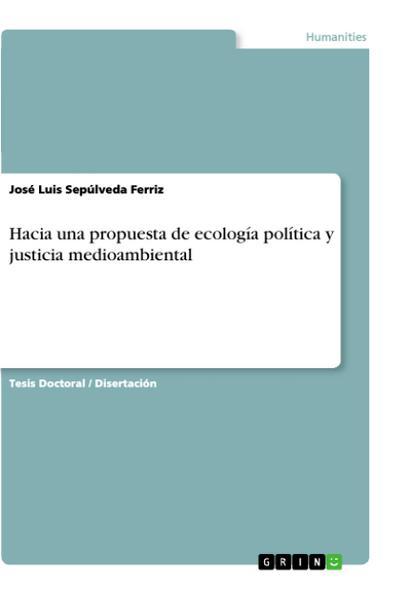 Hacia una propuesta de ecología política y justicia medioambiental - José Luis Sepúlveda Ferriz