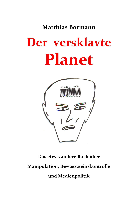Der versklavte Planet ~ Matthias Bormann ~  9783735709035