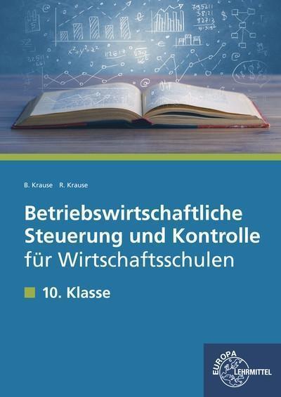 Betriebswirtschaftliche Steuerung und Kontrolle für Wirtschaftsschulen: Lehrbuch für die 10. Klasse