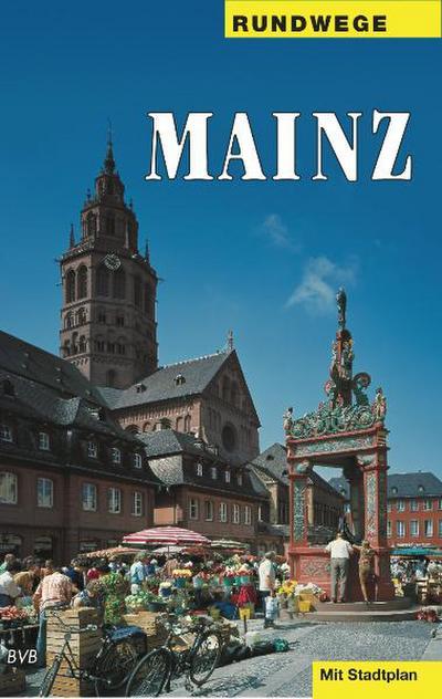 Rundwege, Mainz: Ein Wegweiser mit 7 Routen, von denen die ersten 5 einen großen Rundweg durch die Altstadt bilden